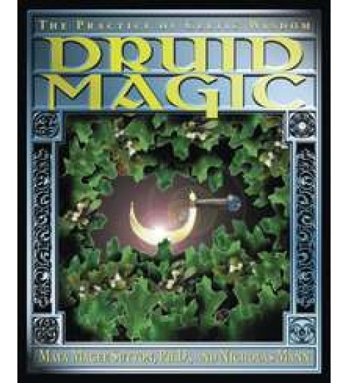 Druid Magic - The Practice of Celtic Wisdom at All Wicca Store Magickal Supplies, Wiccan Supplies, Wicca Books, Pagan Jewelry, Altar Statues
