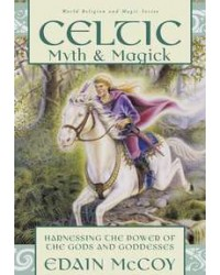 Celtic Myth and Magick - Harness the Power of the Gods All Wicca Store Magickal Supplies Wiccan Supplies, Wicca Books, Pagan Jewelry, Altar Statues