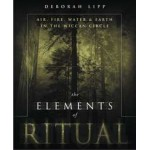 The Elements of Ritual - Air, Fire, Water & Earth in the Wiccan Circle