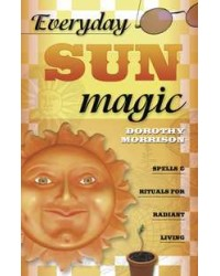 Everyday Sun Magic - Spells and Rituals for Radiant Living All Wicca Store Magickal Supplies Wiccan Supplies, Wicca Books, Pagan Jewelry, Altar Statues
