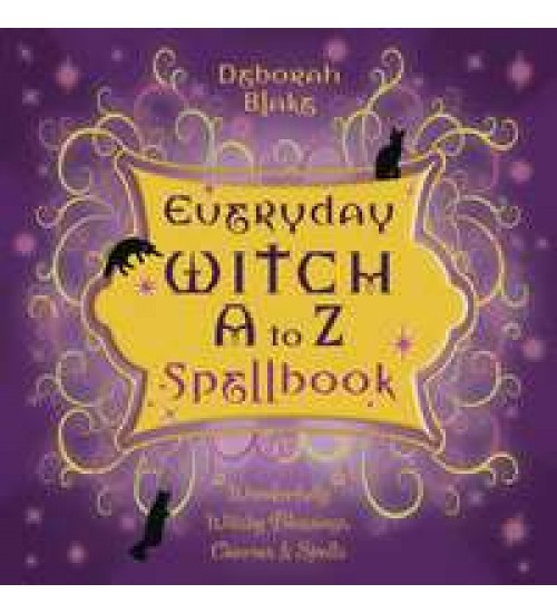 Everyday Witch A-Z Spellbook - Witchy Blessings, Charms, Spells