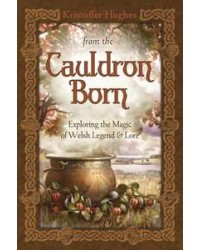From the Cauldron Born - Exploring the Magic of Welsh Legend and Lore All Wicca Store Magickal Supplies Wiccan Supplies, Wicca Books, Pagan Jewelry, Altar Statues