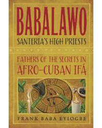 Babalawo, Santeria High Priests - Fathers of the Secrets of Afro-Cuban Ifa All Wicca Magickal Supplies Wiccan Supplies, Wicca Books, Pagan Jewelry, Altar Statues