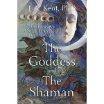 Goddess and the Shaman - Art and Science of Magical Healing