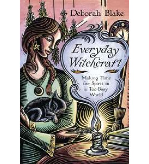 Everyday Witchcraft - Making Time for Spirit in a Too-Busy World at All Wicca Store Magickal Supplies, Wiccan Supplies, Wicca Books, Pagan Jewelry, Altar Statues