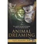 Animal Dreaming - Symbolic, Spiritual Language of Australian Animals
