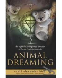 Animal Dreaming - Symbolic, Spiritual Language of Australian Animals