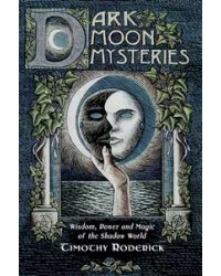 Dark Moon Mysteries - Wisdom, Power, and Magic of the Shadow World All Wicca Store Magickal Supplies Wiccan Supplies, Wicca Books, Pagan Jewelry, Altar Statues