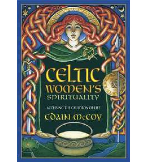 Celtic Womens Spirituality - Accessing the Cauldron of Life