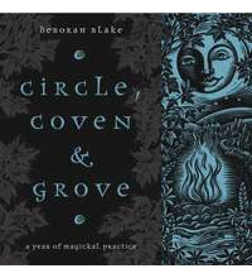 Circle, Coven and Grove - Year of Magickal Practice at All Wicca Store Magickal Supplies, Wiccan Supplies, Wicca Books, Pagan Jewelry, Altar Statues
