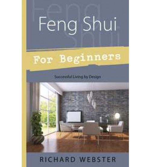Feng Shui for Beginners - Successful Living by Design