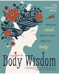 A Guide to Body Wisdom