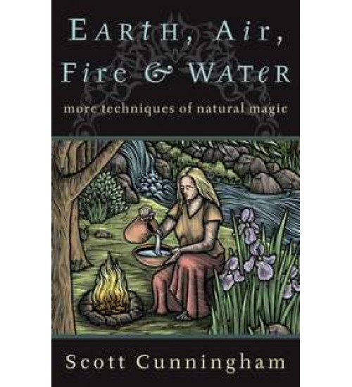 Earth, Air, Fire and Water - More Techniques of Natural Magic at All Wicca Store Magickal Supplies, Wiccan Supplies, Wicca Books, Pagan Jewelry, Altar Statues