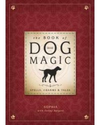 Book of Dog Magic - Spells, Charms and Tales All Wicca Magickal Supplies Wiccan Supplies, Wicca Books, Pagan Jewelry, Altar Statues