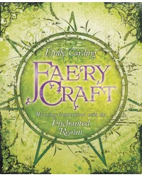 Faery Craft: Weaving Connections with the Enchanted Realm All Wicca Store Magickal Supplies Wiccan Supplies, Wicca Books, Pagan Jewelry, Altar Statues