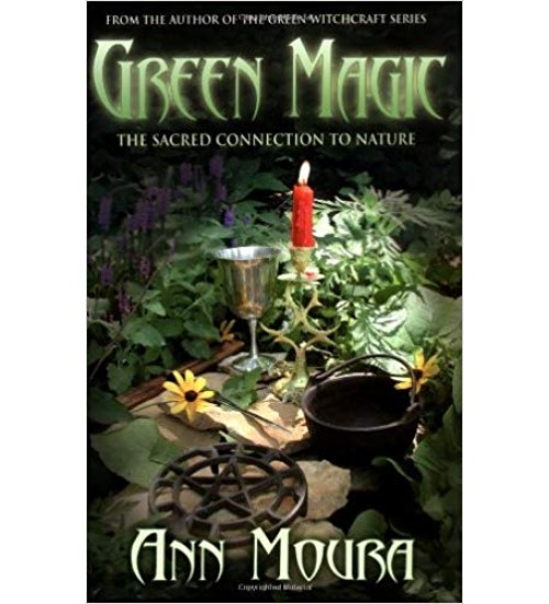 Green Magic: Sacred Connection to Nature at All Wicca Magickal Supplies, Wiccan Supplies, Wicca Books, Pagan Jewelry, Altar Statues