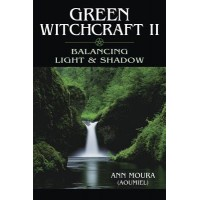 Green Witchcraft II: Balancing Light and Shadow