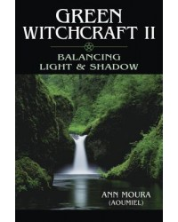 Green Witchcraft II: Balancing Light and Shadow All Wicca Store Magickal Supplies Wiccan Supplies, Wicca Books, Pagan Jewelry, Altar Statues