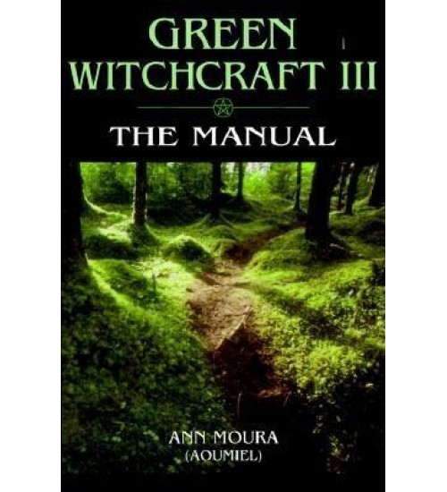 Green Witchcraft III: The Manual at All Wicca Store Magickal Supplies, Wiccan Supplies, Wicca Books, Pagan Jewelry, Altar Statues