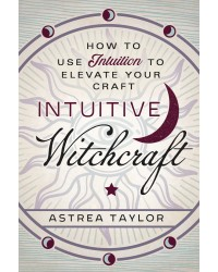 Intuitive Witchcraft: Using Intuition to Elevate Your Craft All Wicca Store Magickal Supplies Wiccan Supplies, Wicca Books, Pagan Jewelry, Altar Statues