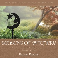 Seasons of Witchery - Celebrating the Sabbats with the Garden Witch