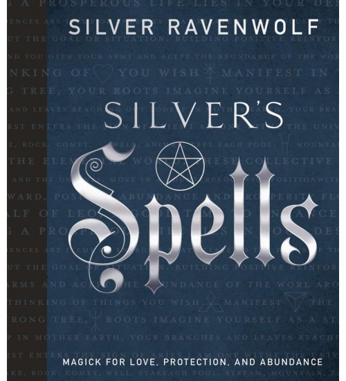 Silvers Spells by Silver Ravenwolf at All Wicca, Wiccan Altar Supplies, All Wicca Books, Pagan Jewelry, Wiccan Statues