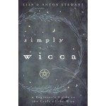 Simply Wicca - A Beginners Guide to the Craft of the Wise