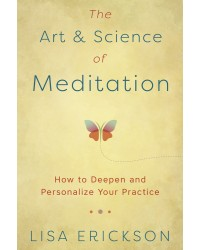 The Art & Science of Meditation