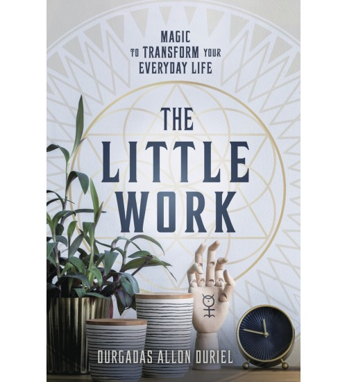 The Little Work - Magic to Transform your Everyday Life