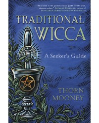 Traditional Wicca  - A Seeker's Guide