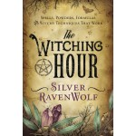 The Witching Hour by Silver Ravenwolf